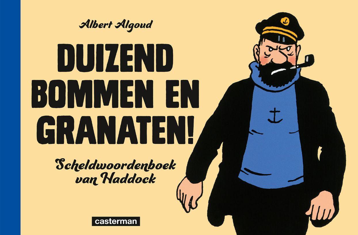 Duizend bommen en granaten! - Scheldwoordenboek van Kapt. Haddock